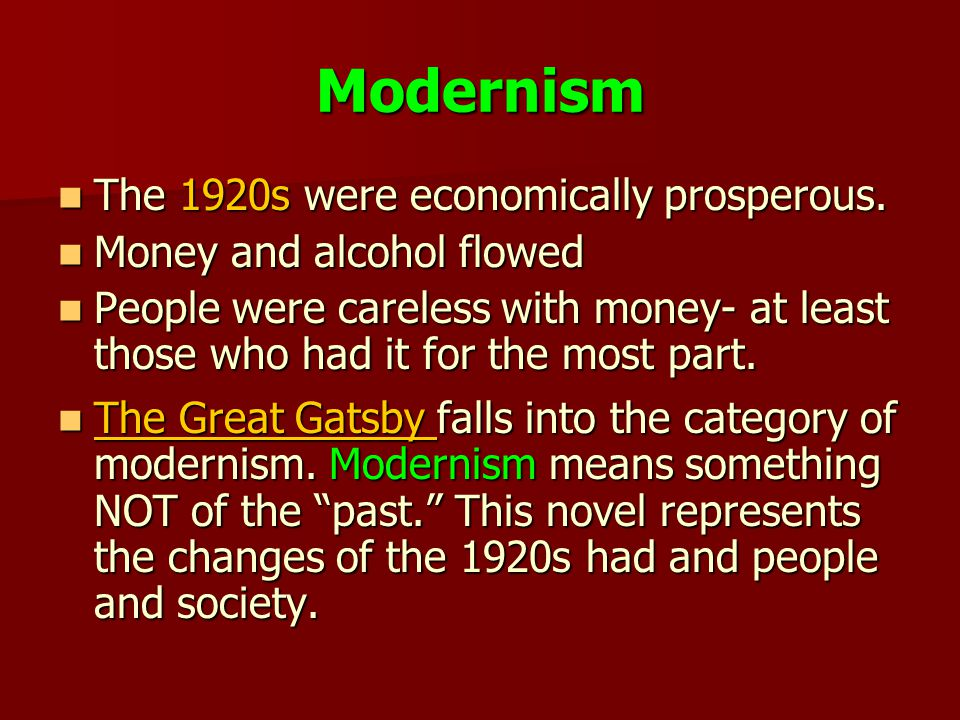 Modernism The 1920s were economically prosperous.The 1920s were economically prosperous.