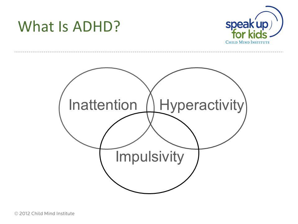 Inattention Hyperactivity Impulsivity What Is ADHD