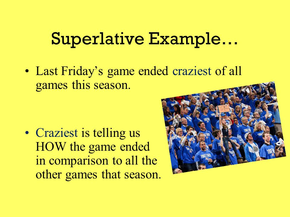Superlative Example… Last Sunday's audience responded most enthusiastically of all.