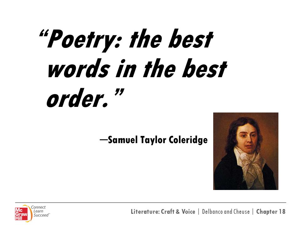 Literature: Craft & Voice | Delbanco and Cheuse | Chapter 18 Poetry: the best words in the best order. ─ Samuel Taylor Coleridge