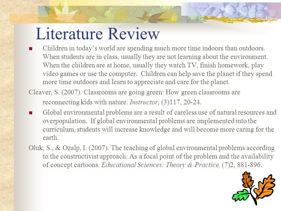 Literature Review Children in today's world are spending much more time indoors than outdoors.