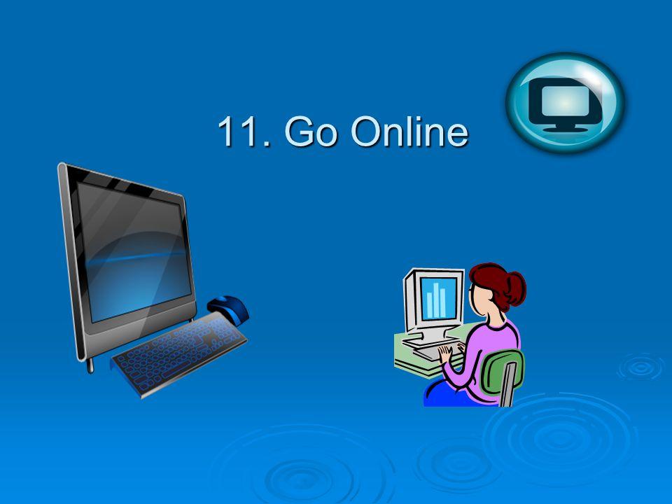 11. Go Online