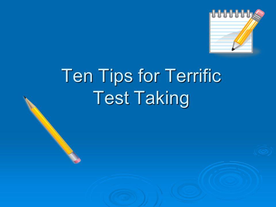 Ten Tips for Terrific Test Taking