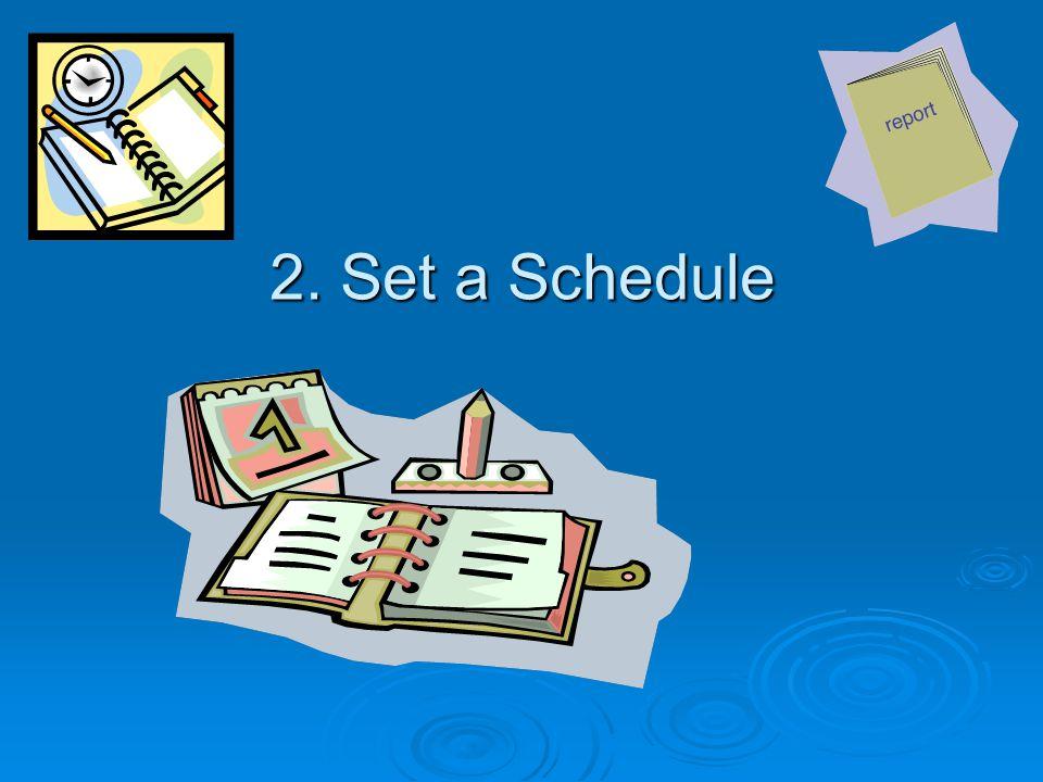 2. Set a Schedule