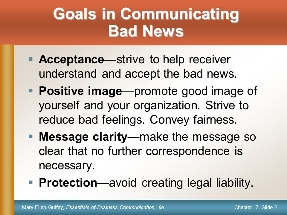 Chapter 7, Slide 13 Mary Ellen Guffey, Essentials of Business Communication, 8e How effective are the following openings for a letter that refuses a request for a donation.