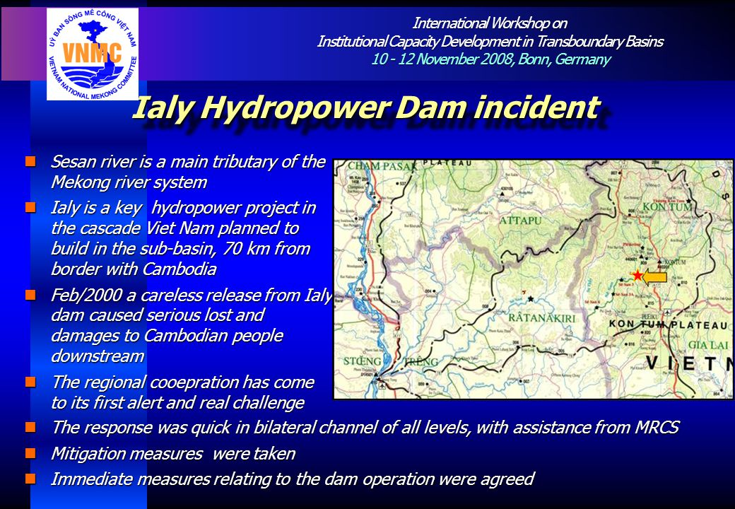 International Workshop on Institutional Capacity Development in Transboundary Basins 10 - 12 November 2008, Bonn, Germany Ialy Hydropower Dam incident
