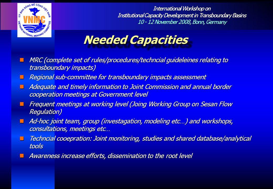 International Workshop on Institutional Capacity Development in Transboundary Basins 10 - 12 November 2008, Bonn, Germany Needed Capacities MRC (compl