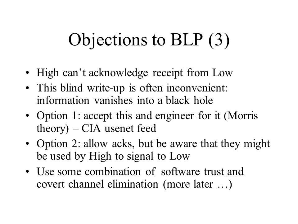 Variants on Bell-LaPadula Noninterference: no input by High can affect what Low can see.