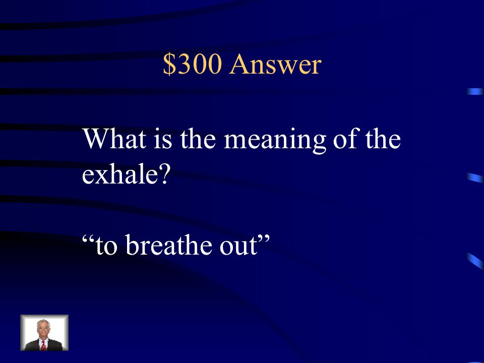 """$300 Question Prefix Meaning Knowing the meaning of the prefix ex- helps the reader know that """"exhale"""" is a. to breathe out b. keep from breathing c."""