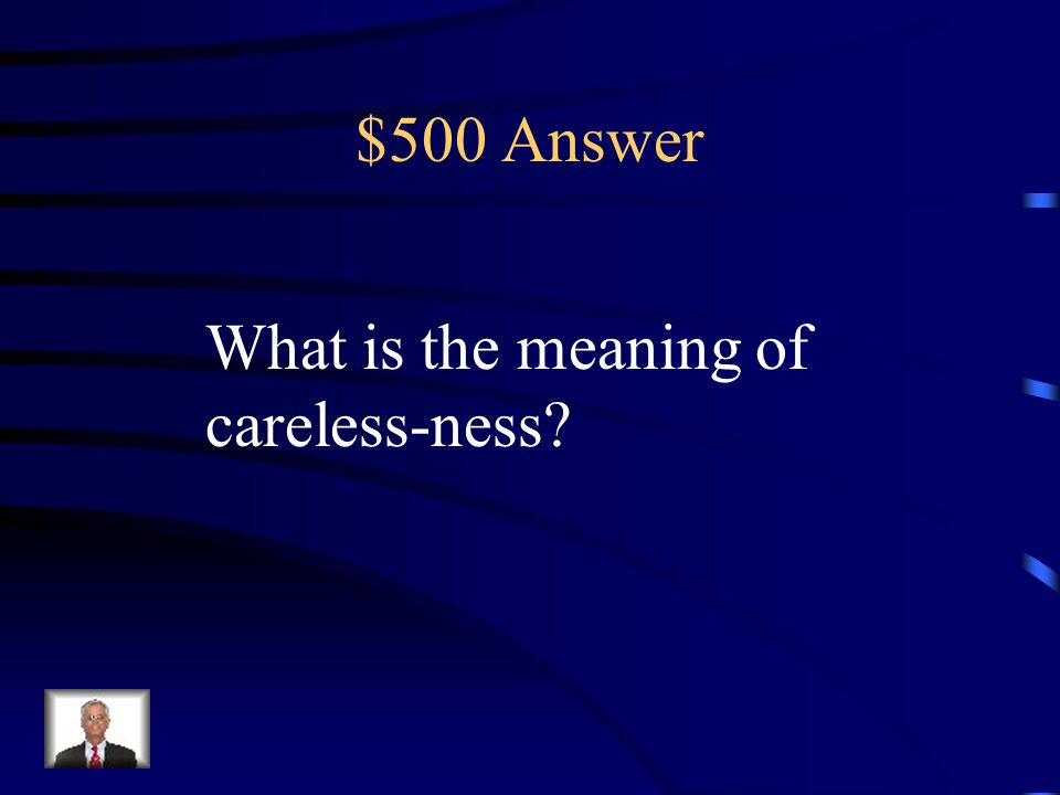 """$500 Question Suffix """"state of"""" careless"""