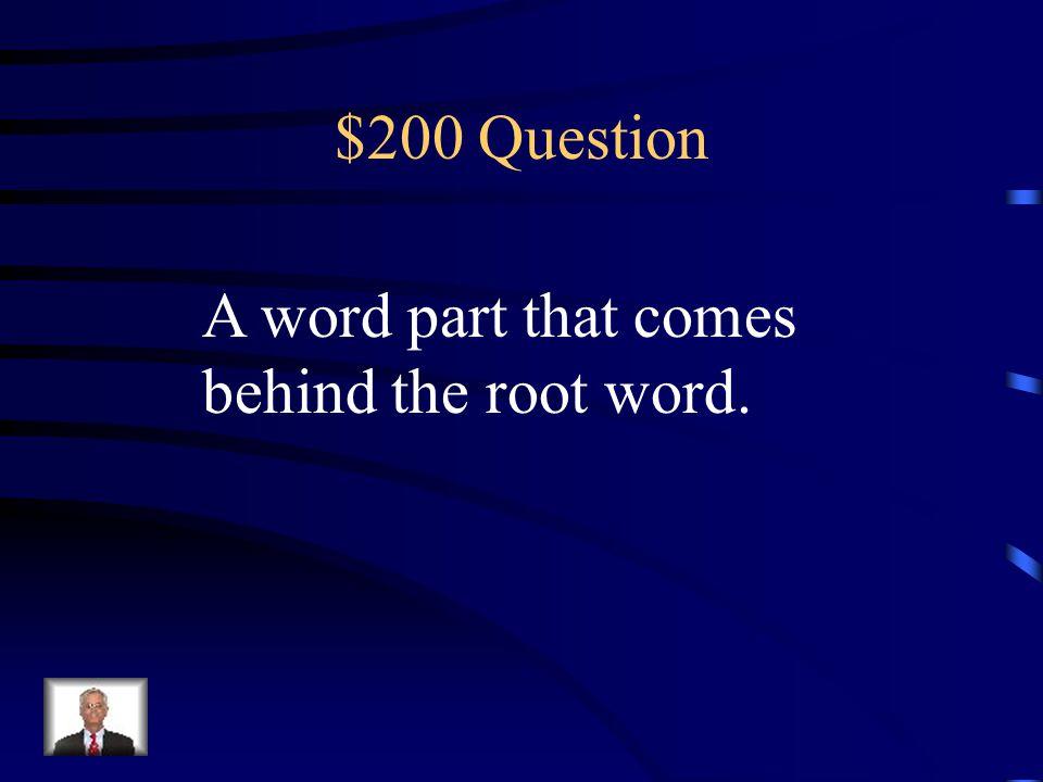 $100 Answer What is a prefix?
