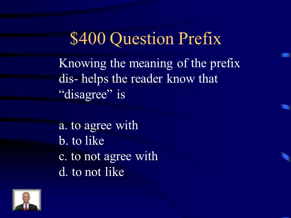 $400 Question Suffix act of, result content