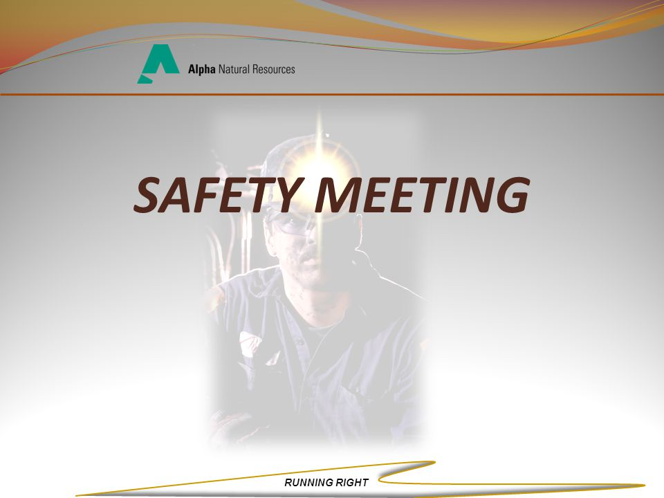 RUNNING RIGHT SAFETY MEETING