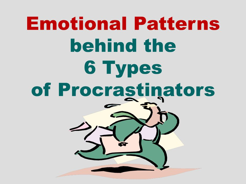 Emotional Patterns behind the 6 Types of Procrastinators