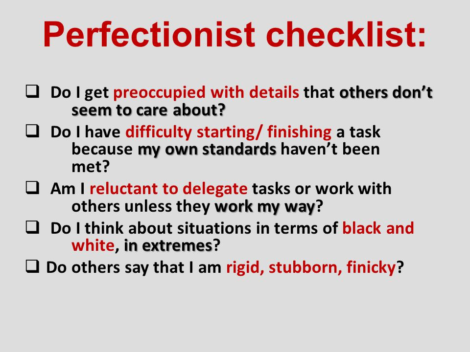 Perfectionist checklist: others don't seem to care about.