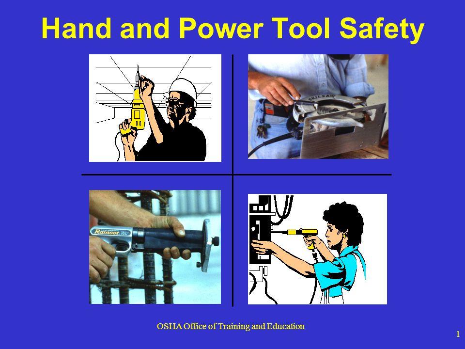 OSHA Office of Training and Education 32 Cordless Tools Need Love Too