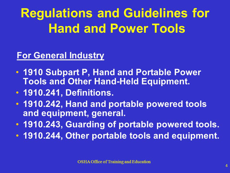 OSHA Office of Training and Education 25 Switches Hand-held power tools must be equipped with one of the following: Constant pressure switch shuts off power upon release Examples: circular saw, chain saw, grinder, hand-held power drill On-Off Switch Examples: routers, planers, laminate trimmers, shears, jig saws, nibblers, scroll saws