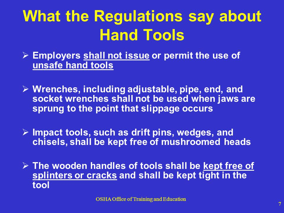 OSHA Office of Training and Education 8 Hazards Workers using hand and power tools may be exposed to these hazards:  Objects that fall, fly, are abrasive, or splash  Harmful dusts, fumes, mists, vapors, and gases  Frayed or damaged electrical cords, hazardous connections and improper grounding  Vibration and impact