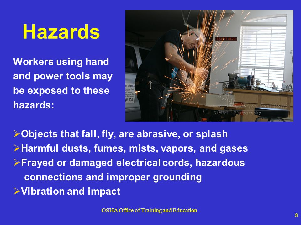 OSHA Office of Training and Education 29 To protect a worker from shock, these tools must:  have a 3-wire cord plugged into a grounded receptacle  be double insulated, or  be powered by a low-voltage isolation transformer Electric Power Tools Double insulated markings Plug with a grounding pin