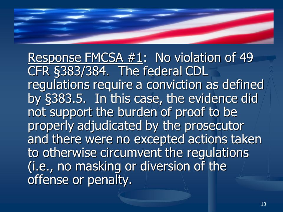 Response FMCSA #1: No violation of 49 CFR §383/384.