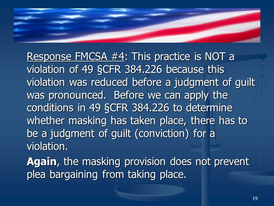 Response FMCSA #4: This practice is NOT a violation of 49 §CFR because this violation was reduced before a judgment of guilt was pronounced.