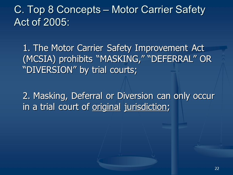 C. Top 8 Concepts – Motor Carrier Safety Act of 2005: 1.