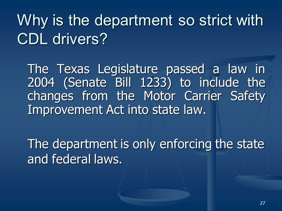Why is the department so strict with CDL drivers.