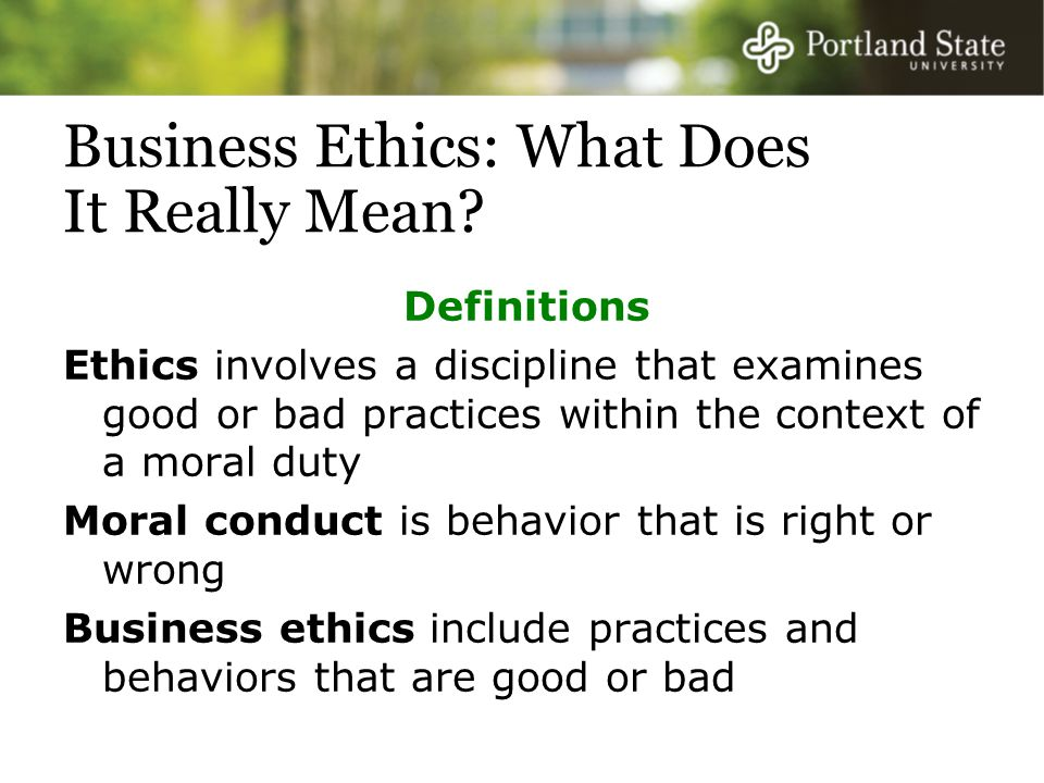 Business Ethics: What Does It Really Mean.
