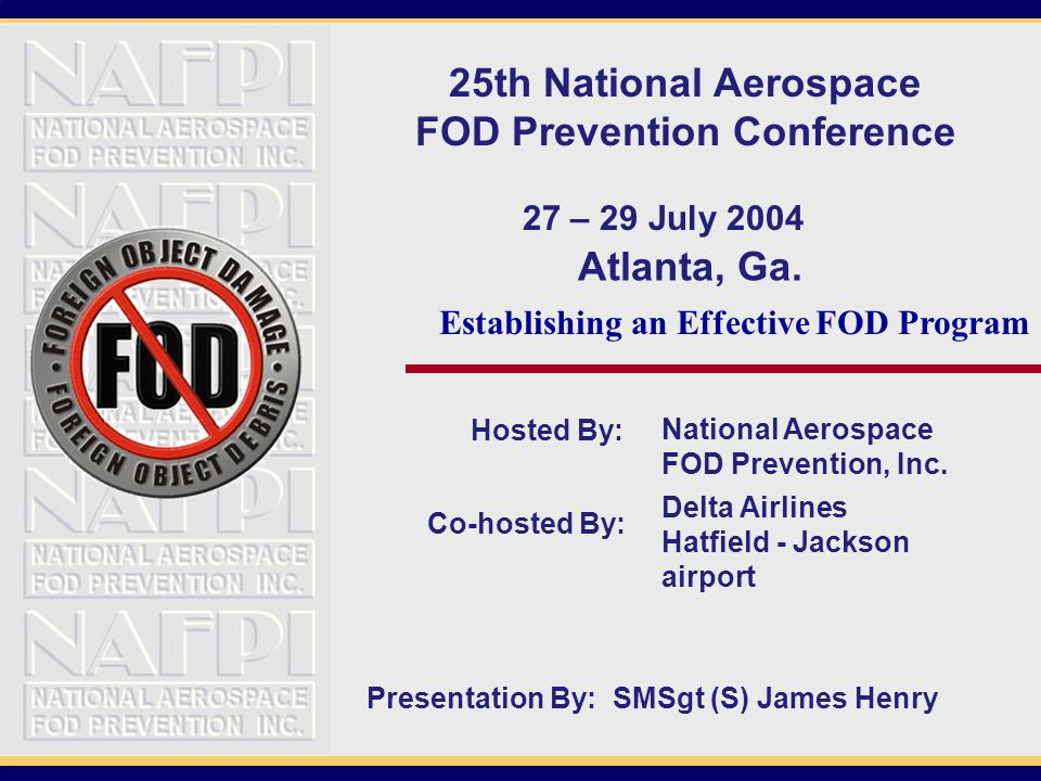 Overview  3 Step process  Basic Elements of FOD Prevention  Preventive Practices  Best practices
