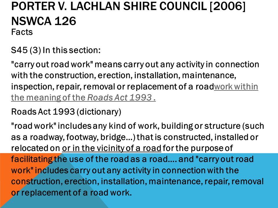 PORTER V. LACHLAN SHIRE COUNCIL [2006] NSWCA 126 Facts S45 (3) In this section: