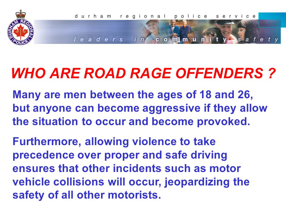 WHO ARE ROAD RAGE OFFENDERS .