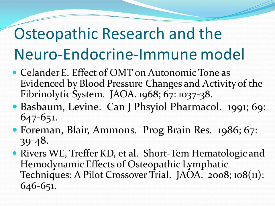 Osteopathic Research and the Neuro-Endocrine-Immune model Celander E. Effect of OMT on Autonomic Tone as Evidenced by Blood Pressure Changes and Activ