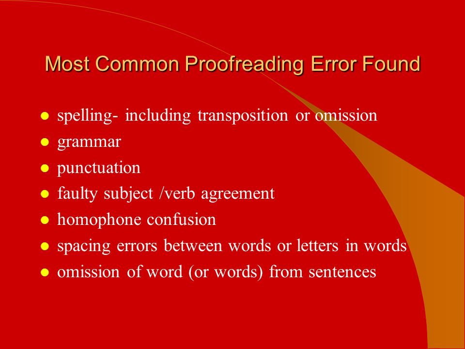 l Are all words spelled correctly.l Do all words requiring capitalization have capital letters.