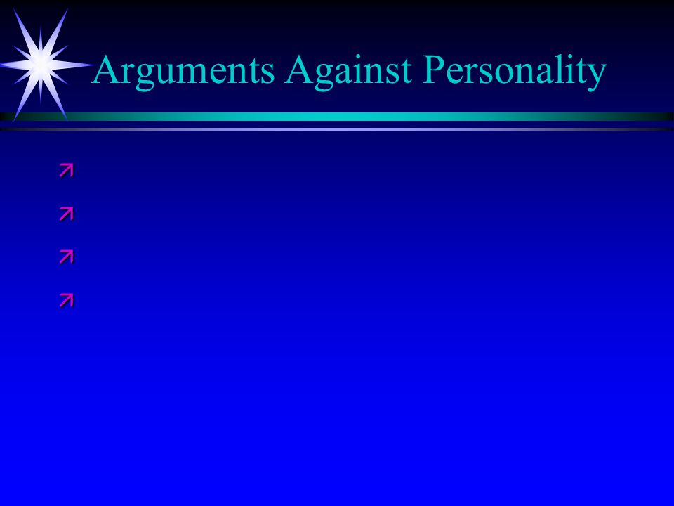 Arguments Against Personality ä ä ä ä