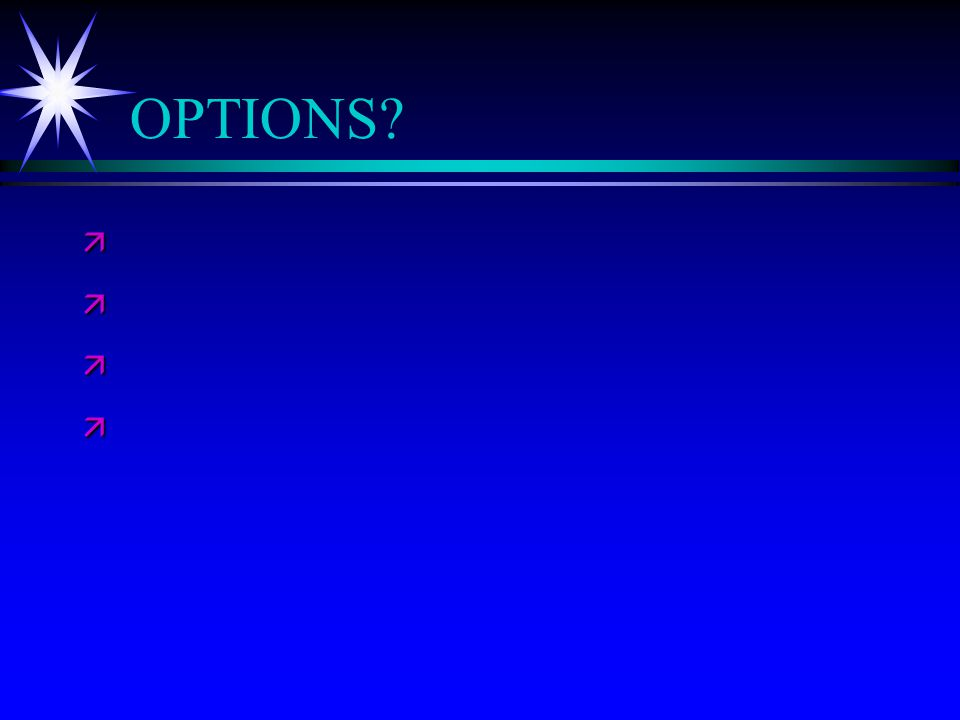 OPTIONS? ä ä ä ä