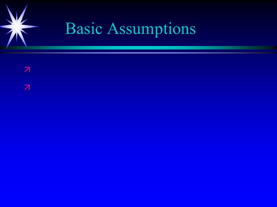 Basic Assumptions ä ä
