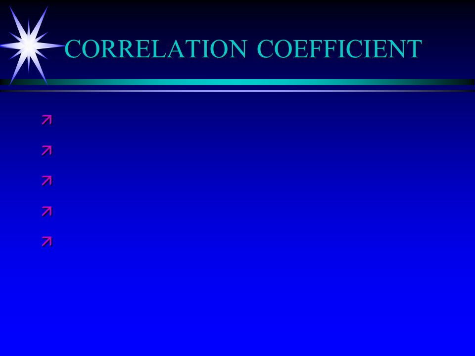 CORRELATION COEFFICIENT ä ä ä ä ä