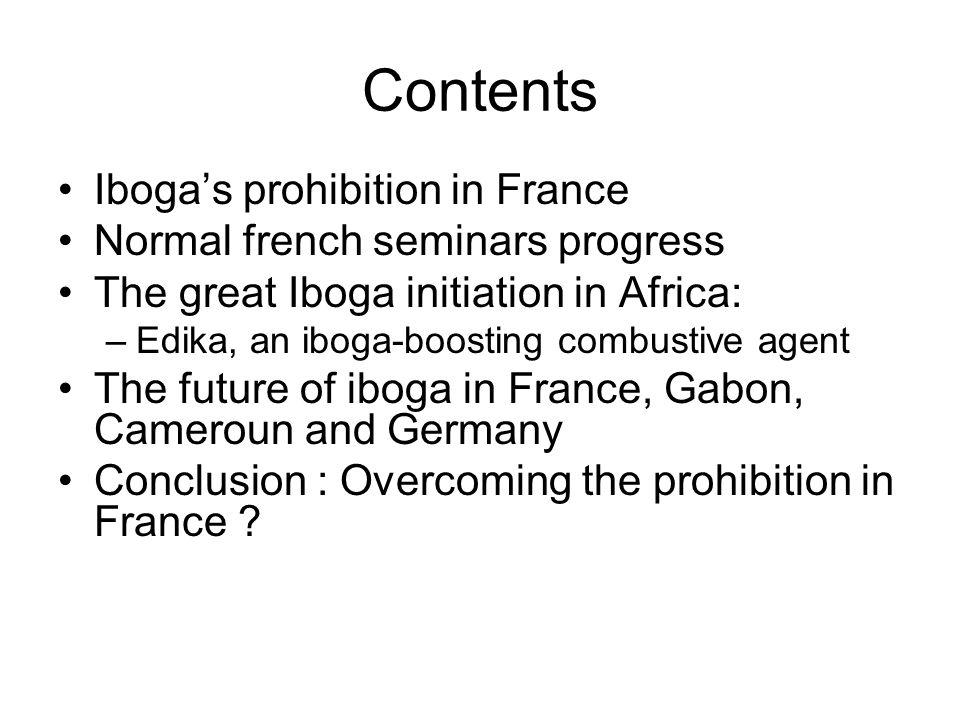 Conclusion : overcoming the interdiction We have seen that iboga's prohibition was due to two main reasons : –It cures when methadon and subutex only treat.