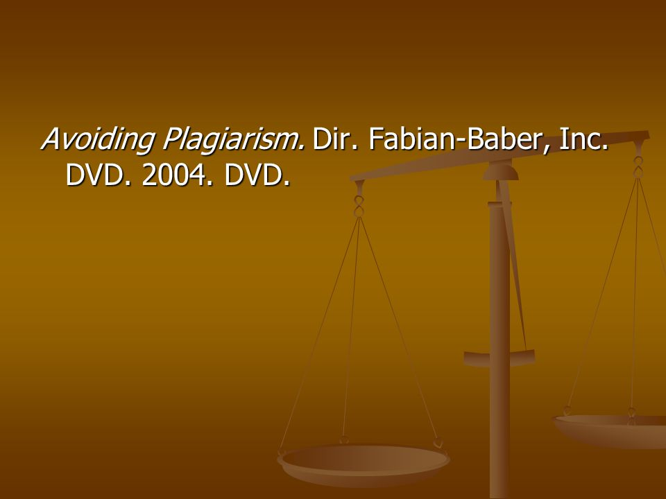 Avoiding Plagiarism. Dir. Fabian-Baber, Inc. DVD. 2004. DVD.