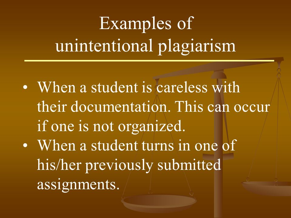 When a student is careless with their documentation. This can occur if one is not organized. When a student turns in one of his/her previously submitt