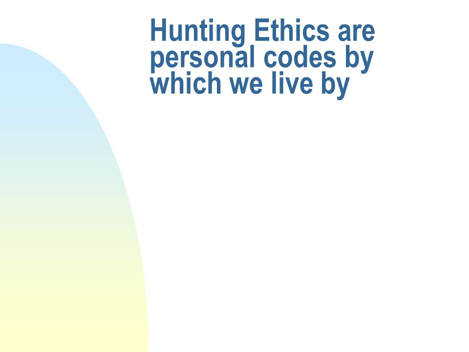 Third Step The unwritten law n Hunting ethics