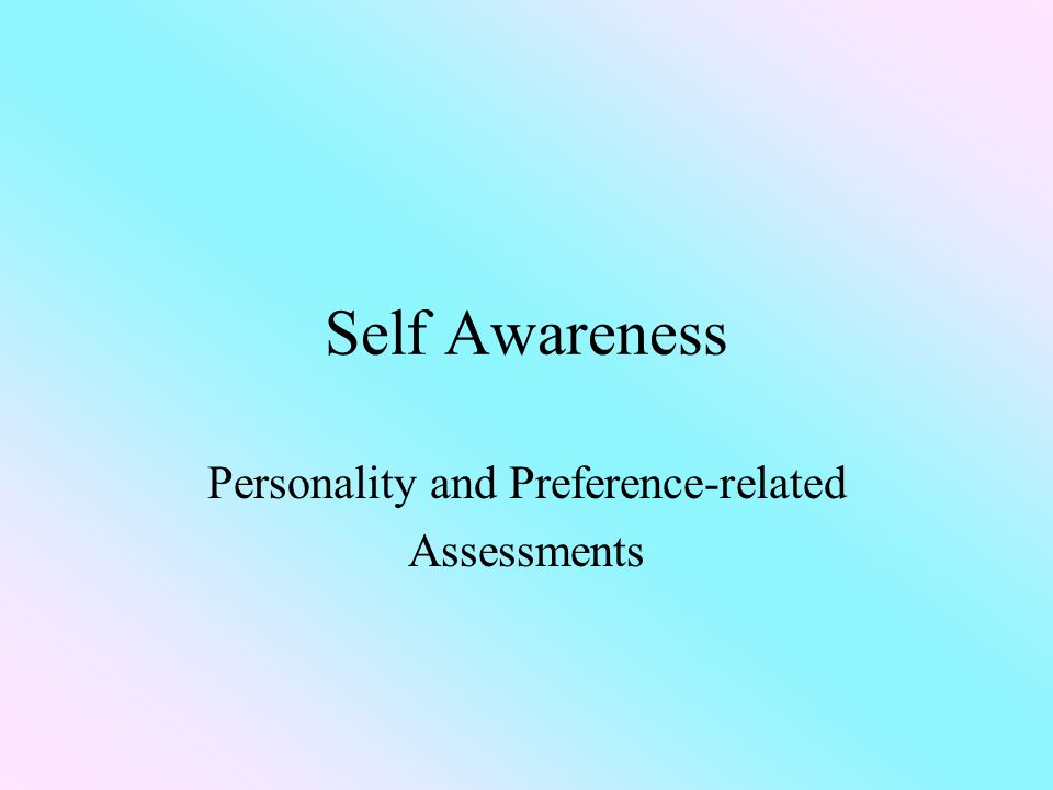 Self Awareness Personality and Preference-related Assessments