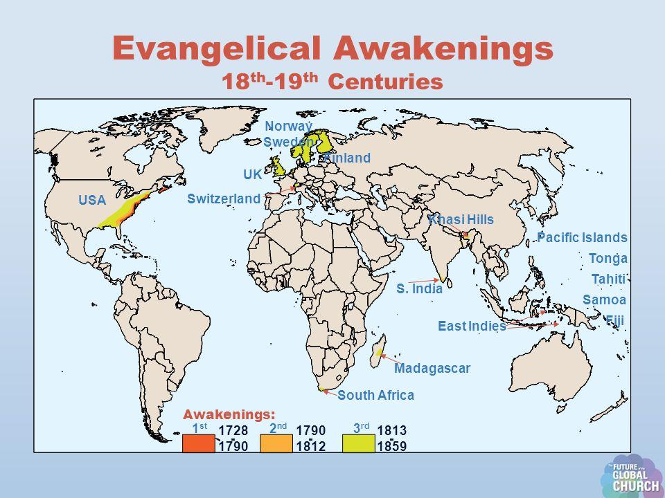 Evangelical Awakenings 18 th -19 th Centuries 1 st 1728 - 1790 Awakenings: 2 nd 1790 - 1812 Norway Sweden UK USA S.