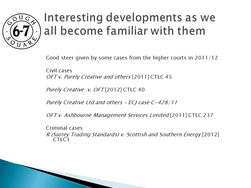 Good steer given by some cases from the higher courts in 2011/12 Civil cases OFT v.