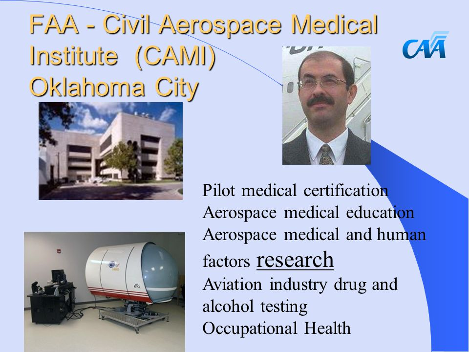 FAA - Civil Aerospace Medical Institute (CAMI) Oklahoma City Pilot medical certification Aerospace medical education Aerospace medical and human factors research Aviation industry drug and alcohol testing Occupational Health