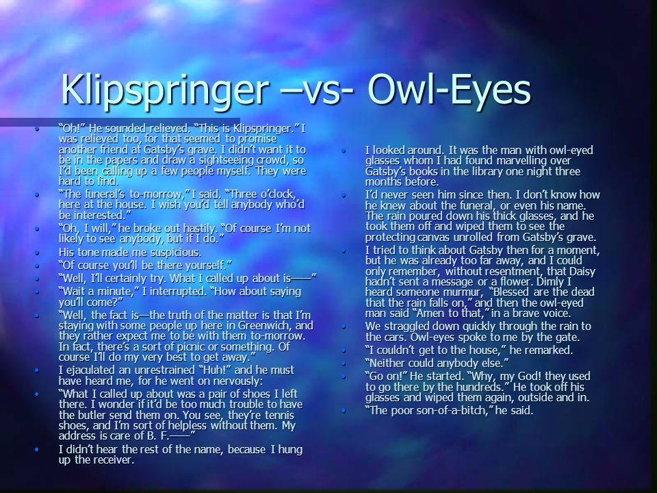 Klipspringer –vs- Owl-Eyes Oh! He sounded relieved.