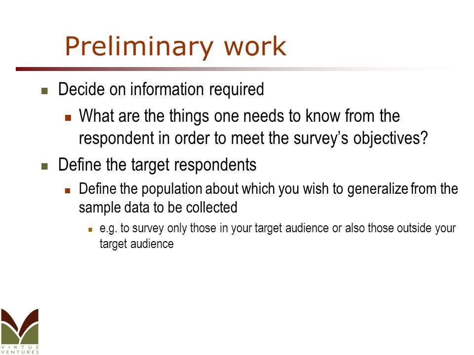 Survey Recommendations Surveys allow an organization to reach a large number of primary source contacts with minimal effort.