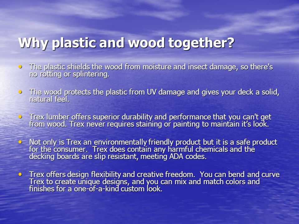 Why plastic and wood together.
