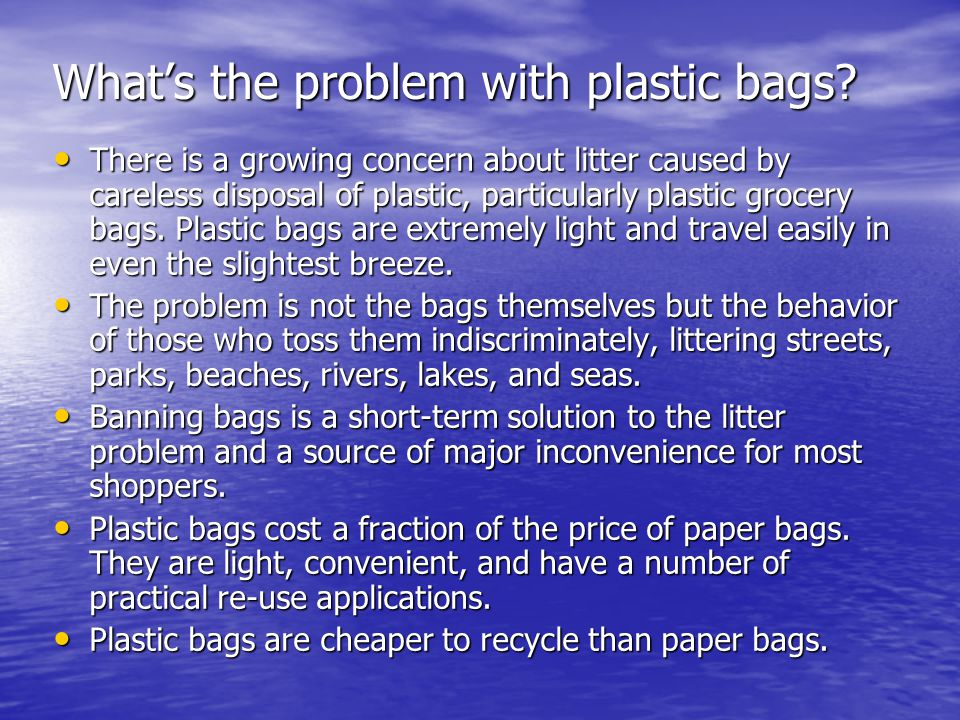 What's the problem with plastic bags.