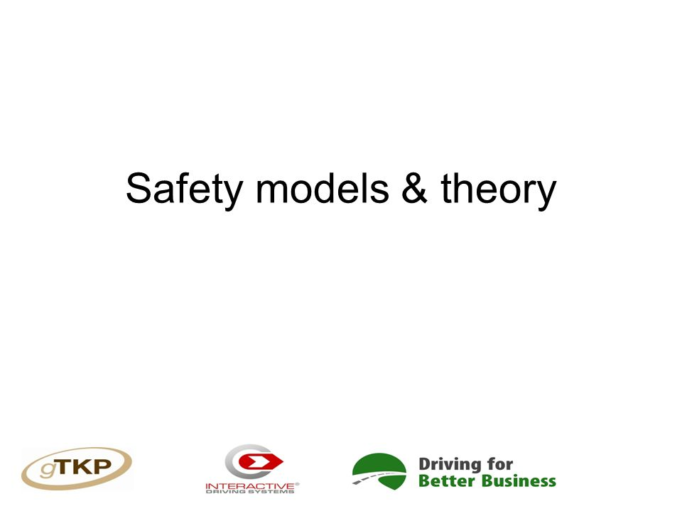 Safety models & theory